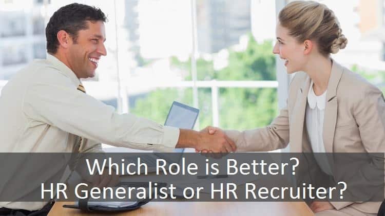 HR Recruiter vs. HR Generalist Which One is Better