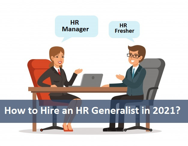 , How to Hire an HR Generalist in 2021?
